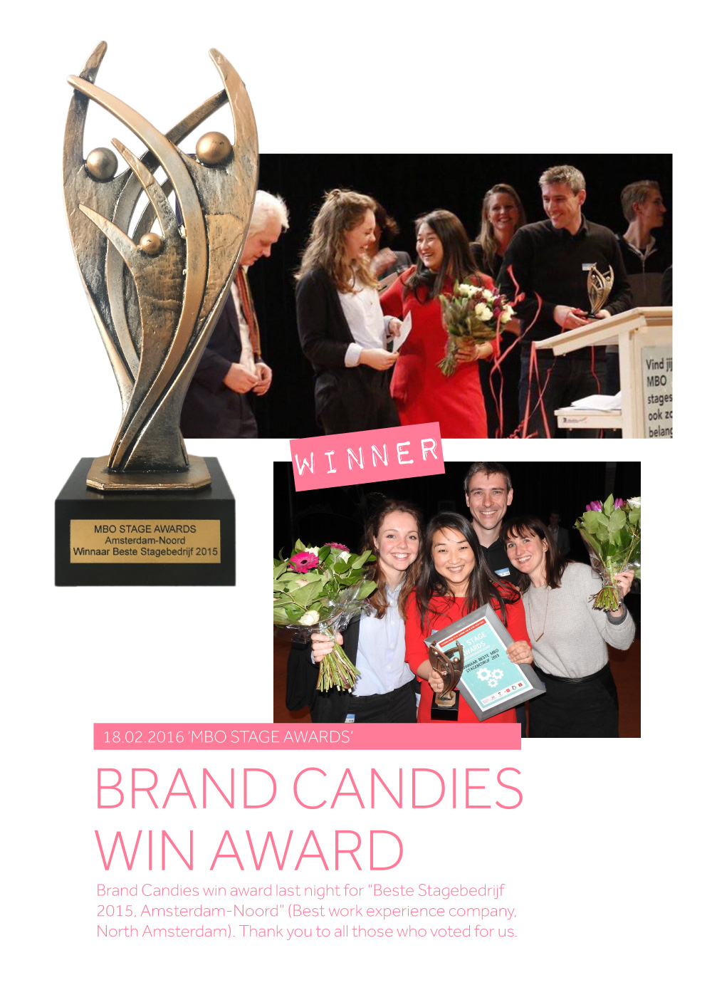 MBO Stage Awards - Brand Candies win award last night for �Beste Stagebedrijf 2015, Amsterdam-Noord� (Best work experience company, North Amsterdam). Thank you to all those who voted for us.